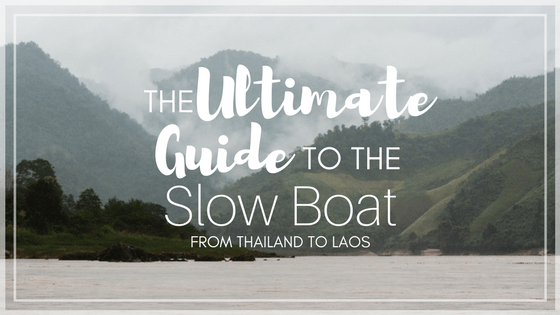 The Ultimate Guide to the Slow Boat From Thailand To Laos